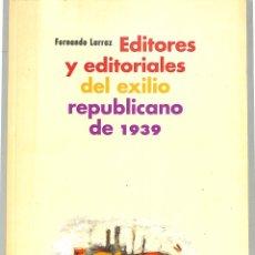Libros de segunda mano: EDITORES Y EDITORIALES DEL EXILIO REPUBLICANO DE 1939 SERIE HISTORIA DE LA LITERATURA DEL EXILIO. Lote 246610980