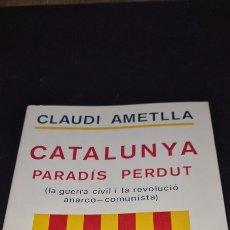 Libros de segunda mano: CATALUNYA PARADÍS PERDUT. DE CLAUDI AMETLLA. PRÒLEG DE JORDI PUJOL. EDITORIAL SELECTA S.A. Lote 246880200
