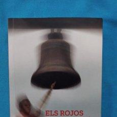Libros de segunda mano: ELS ROJOS JA SÓN AQUÍ! - RAFEL PERELLÓ. Lote 246934420