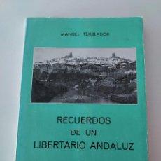 Libros de segunda mano: RECUERDOS DE UN LIBERTARIO ANDALUZ DE MANUEL TEMBLADOR 1980. Lote 246991055