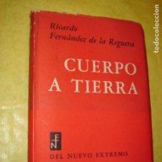 Libros de segunda mano: CUERPO A TIERRA. FERNÁNDEZ DE LA REGUERA. AÑO 1959. 1ª EDICIÓN. GUERRA CIVIL.. Lote 247183060