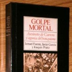 Libros de segunda mano: GOLPE MORTAL POR ISMAEL FUENTE, JAVIER GARCÍA Y JOAQUÍN PRIETO DE ED. EL PAÍS AGUILAR EN MADRID 1988. Lote 247328650