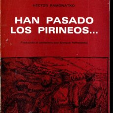 Libros de segunda mano: HECTOR RAMONATXO . HAN PASADO LOS PIRINEOS (GIRONA, 1979) I. Lote 247553550