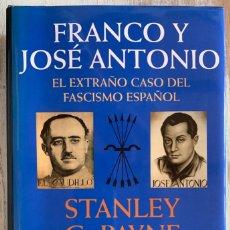 Libros de segunda mano: FRANCO Y JOSÉ ANTONIO, EL EXTRAÑO CASO DEL FASCISMO ESPAÑOL, DE STANLEY G. PAYNE. PLANETA, 1ª. 1997. Lote 248751090