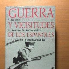 Libros de segunda mano: GUERRA Y VICISITUDES DE LOS ESPÑAOLES. JULIÁN ZUGAZAGOITIA. TUSQUETS. PRÓLOGO SANTOS JULIÁ.. Lote 250254865