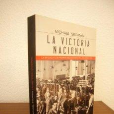 Libros de segunda mano: MICHAEL SEIDMAN: LA VICTORIA NACIONAL (ALIANZA, 2012) EXCELENTE ESTADO. RARO.. Lote 251712870