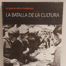 Libros de segunda mano: LA GUERRA CIVIL A CATALUNYA / 6 / LA BATALLA DE LA CULTURA / MUY ILUSTRADO / DE OCASIÓN.. Lote 251718170