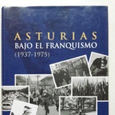 Libros de segunda mano: ASTURIAS BAJO EL FRANQUISMO 1937-1975 - JAVIER RODRIGUEZ MUÑOZ - LA NUEVA ESPAÑA - 2011. Lote 251917660