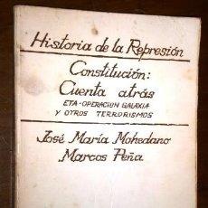 Libros de segunda mano: HISTORIA DE LA REPRESIÓN / JOSÉ Mª MOHEDANO Y MARCOS PEÑA / ED. CASA DE CAMPO EN MADRID 1978. Lote 252031895