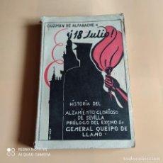 Libros de segunda mano: ¡ 18 DE JULIO!. GUZMAN DE ALFARACHE. HISTORIA DEL ALZAMIENTO GLORIOSO DE SEVILLA. 1937. PAGS. 269.. Lote 252314435