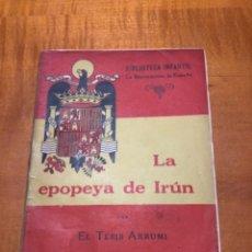 Libros de segunda mano: LA EPOPEYA DE IRÚN. Lote 252765940