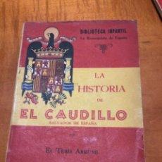 Libros de segunda mano: LA HISTORIA DE EL CAUDILLO. Lote 252766470
