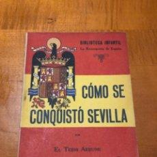 Libros de segunda mano: COMO SE CONQUISTÓ SEVILLA. Lote 252767130