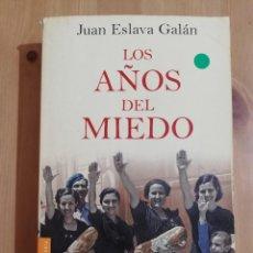 Livros em segunda mão: LOS AÑOS DEL MIEDO (JUAN ESLAVA GALÁN). Lote 252785735