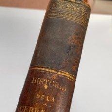 Libros de segunda mano: HISTORIA DE LA GUERRA CIVIL, LIBERAL Y CARLISTA. 2A EDICION. 1869. INDICE FOTOGRAFIADO. Lote 253637530
