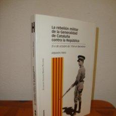 Libros de segunda mano: LA REBELIÓN MILITAR DE LA GENERALIDAD DE CATALUÑA CONTRA LA REPÚBLICA, ALEJANDRO NIETO, MARCIAL PONS. Lote 253739370