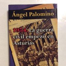 Livros em segunda mão: 1934 LA GUERRA CIVIL EMPEZÓ EN ASTURIAS ÁNGEL PALOMINO REVOLUCIÓN 1934. Lote 253942080