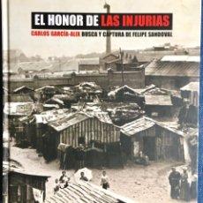 Libri di seconda mano: EL HONOR DE LAS INJURIAS: BUSCA Y CAPTURA DE FELIPE SANDOVAL. CARLOS GARCÍA-ALIX. TAPA DURA.. Lote 253959425