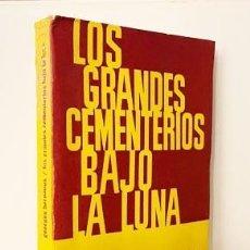 Libros de segunda mano: BERNANOS : LOS GRANDES CEMENTERIOS BAJO LA LUNA. (BUENOS AIRES, 1ª ED.) (GUERRA CIVIL). Lote 254030045