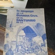 Libros de segunda mano: LA EPOPEYA DE LA GUARDIA CIVIL EN EL SANTUARIO DE LA VIRGEN DE LA CABEZA GUERRA CIVIL. Lote 254345040