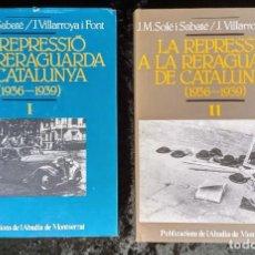 Libros de segunda mano: LA REPRESSIÓ A LA RERAGUARDA DE CATALUNYA (1936-1939) II TOMOS SOLÉ I SABATÉ / J. VILLARROYA I FONT. Lote 254495445