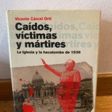 Libros de segunda mano: CAÍDOS, VÍCTIMAS Y MÁRTIRES VICENTE CÁRCEL ORTÍ. Lote 254539135
