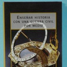 Libros de segunda mano: LMV - ENSEÑAR HISTORIA CON UNA GUERRA CIVIL POR MEDIO. DANIEL G. LINACERO. CRITICA. 1999. Lote 254541065