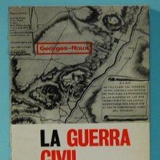 Libros de segunda mano: LMV - LA GUERRA CIVIL DE ESPAÑA, GEORGES-ROUX. EDICIONES CID. 1967. Lote 254541720