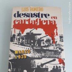 Libros de segunda mano: DESASTRE EN CARTAGENA - MARZO 1939 - LUIS ROMERO - HORAS DE ESPAÑA - EDICIONES ARIEL - 1971. Lote 254596415