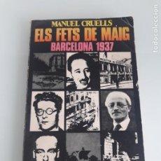 Libros de segunda mano: ELS FETS DE MAIG - BARCELONA 1937 - MANUEL CRUELLS - EDITORIAL JUVENTUD - 1970. Lote 254597425
