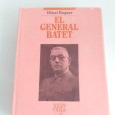Libros de segunda mano: EL GENERAL BATET - HILARI RAGUER - ABAT OLIBA Nº 138 - L'ABADIA MONTSERRAT - 1994 - REPÚBLICA 1934. Lote 254600145