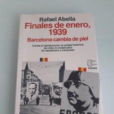 Libros de segunda mano: FINALES DE ENERO, 1939 - BARCELONA CAMBIA DE PIEL - RAFAEL ABELLA - ESPEJO DE ESPAÑA 154 - PLANETA. Lote 254601005