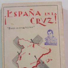 Libros de segunda mano: ESPAÑA EN LA CRUZ, DIARIO DE OTRO TESTIGO - ROGELIO PÉREZ OLIVARES - ÁVILA AÑO 1937. Lote 254610450