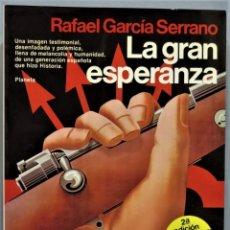 Libros de segunda mano: LA GRAN ESPERANZA. RAFAEL GARCIA SERRANO. Lote 254616465