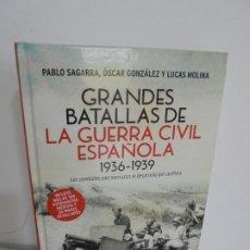 Libros de segunda mano: GRANDES BATALLAS DE LA GUERRA CIVIL ESPAÑOLA 1936-1939. PABLO SEGURA, OSCAR GONZALEZ,LUCAS MOLINA.. Lote 254622325