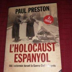 Libros de segunda mano: L'HOLOCAUST ESPANYOL - ODI I EXTERMINI DURANT LA GUERRA CIVIL I DESPRÉS - PAUL PRESTON. Lote 254635010