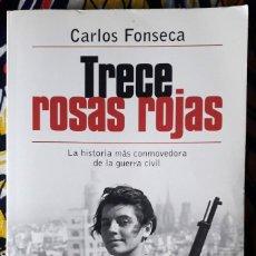 Libros de segunda mano: CARLOS FONSECA . TRECE ROSAS ROJAS. Lote 254867810