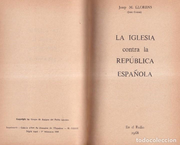 Libros de segunda mano: LA IGLESIA CONTRA LA REPUBLICA ESPAÑOLA - JOSEP MARIA LLORENS, JOAN COMAS - 1968 - Foto 3 - 254876575