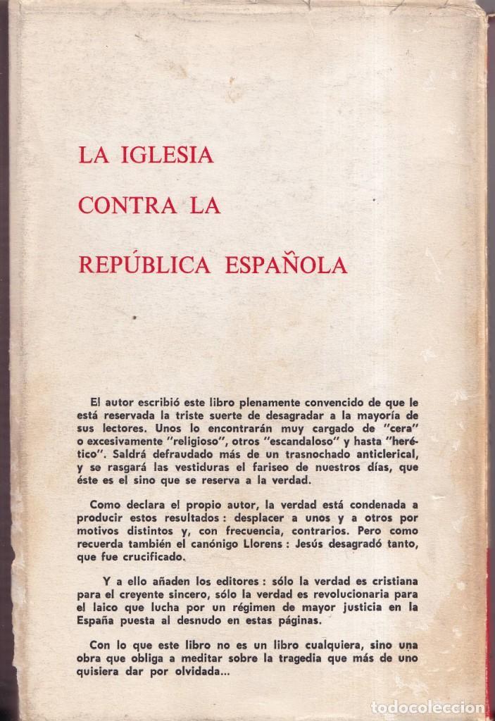 Libros de segunda mano: LA IGLESIA CONTRA LA REPUBLICA ESPAÑOLA - JOSEP MARIA LLORENS, JOAN COMAS - 1968 - Foto 4 - 254876575