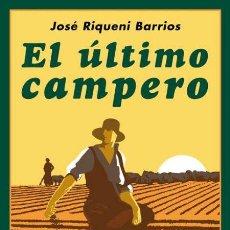 Libros de segunda mano: EL ÚLTIMO CAMPERO.JOSÉ RIQUENI BARRIOS.-NUEVO. Lote 255003890
