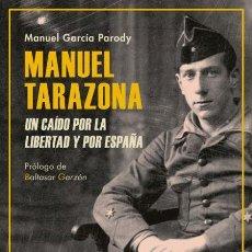 Libros de segunda mano: MANUEL TARAZONA. UN CAÍDO POR LA LIBERTAD Y POR ESPAÑA.MANUEL GARCÍA PARODY.-NUEVO. Lote 269175833