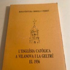 Livros em segunda mão: L'ESGLESIA CATOLICA A VILANOVA I LA GELTRU EL 1936. Lote 255966000