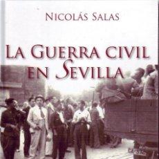 Libros de segunda mano: LA GUERRA CIVIL EN SEVILLA. SALAS, NICOLAS. GCV-048. Lote 269835103