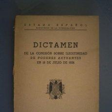 Libros de segunda mano: DICTAMEN DE LA COMISIÓN SOBRE ILEGITIMIDAD DE PODERES ACTUANTES EN 18 DE JULIO DE 1936. Lote 257382855