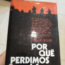 Libros de segunda mano: PORQUE PERDIMOS LA GUERRA CARLOS ROJAS. Lote 257388875