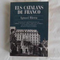 Livros em segunda mão: LIBRERIA GHOTICA. IGNASI RIERA. ELS CATALANS DE FRANCO. 1998. MUY ILUSTRADO.. Lote 257775465