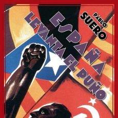 Libros de segunda mano: ESPAÑA LEVANTA EL PUÑO.PABLO SUERO.-NUEVO. Lote 257817555