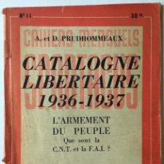 Libros de segunda mano: CAHIERS MENSUELS SPARTACUS. CATALOGNE LIBERTAIRE 1936-1937 L'ARMEMENT DU PEUPLE, QUE SONT LA C.N.T... Lote 259233845