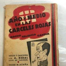 Libri di seconda mano: AÑO Y MEDIO EN LAS CARCELES ROJAS - A. REDAL, PROLOGO AZAÑA 1939. Lote 259281280