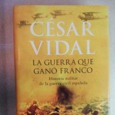Livros em segunda mão: LA GUERRA QUE GANÓ FRANCO. CÉSAR VIDAL. HISTORIA MILITAR DE LA GUERRA. Lote 259709385
